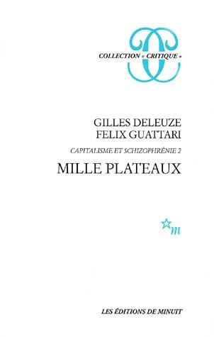 Gilles Deleuze, Félix Guattari, Mille Plateaux, éditions de Minuit, 1980.
