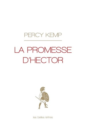 Percy Kemp, La promesse d'Hectore, Les Belles Lettres, 2018