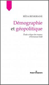 Réda Benkirane, Démographie et Géopolitique. Etude critique des travaux d'Emmanuel Todd, Paris, Hermann, 2015
