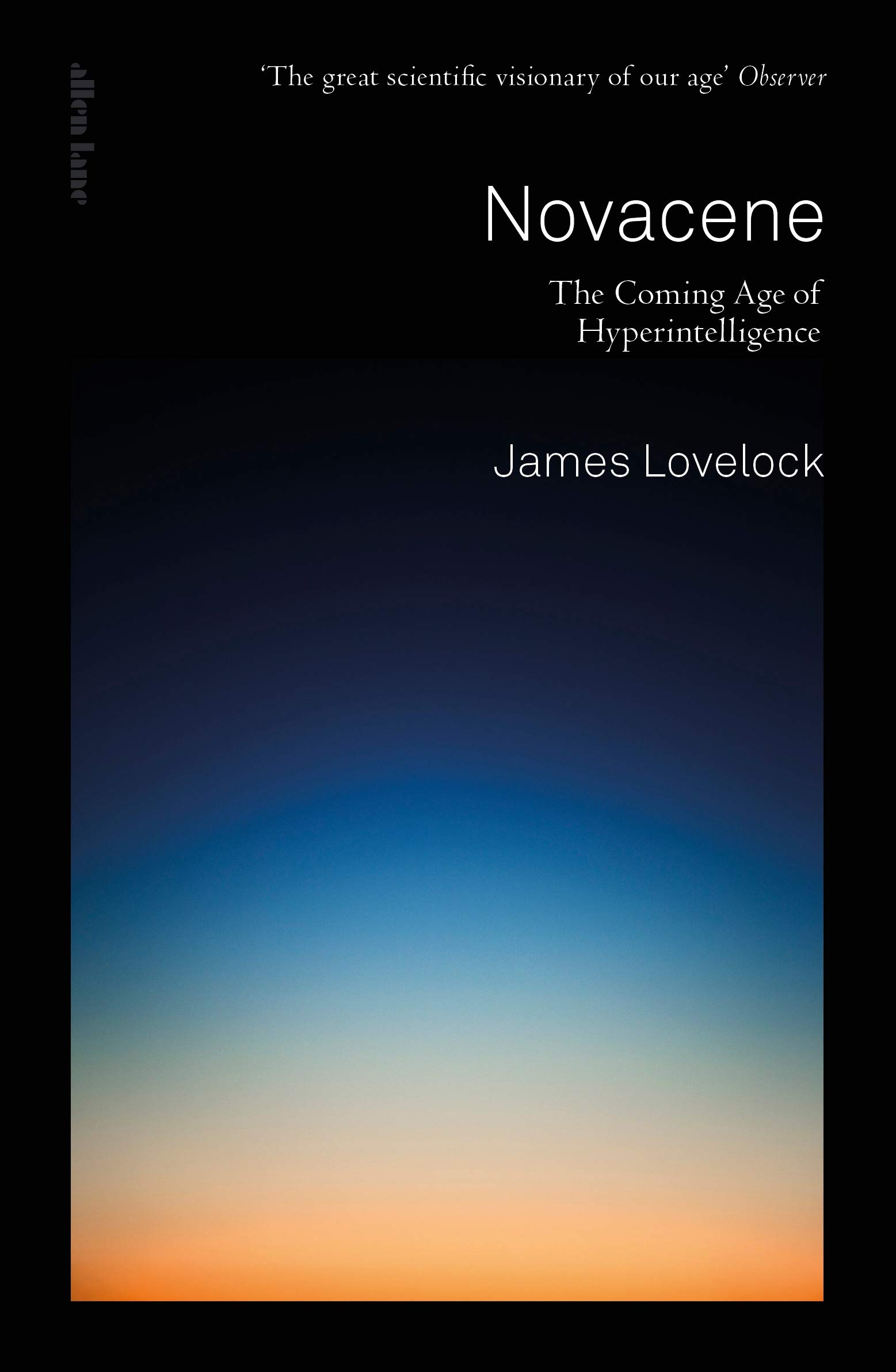 James Lovelock, The Coming Age of Hyperintelligence, Penguin Book UK, 2019