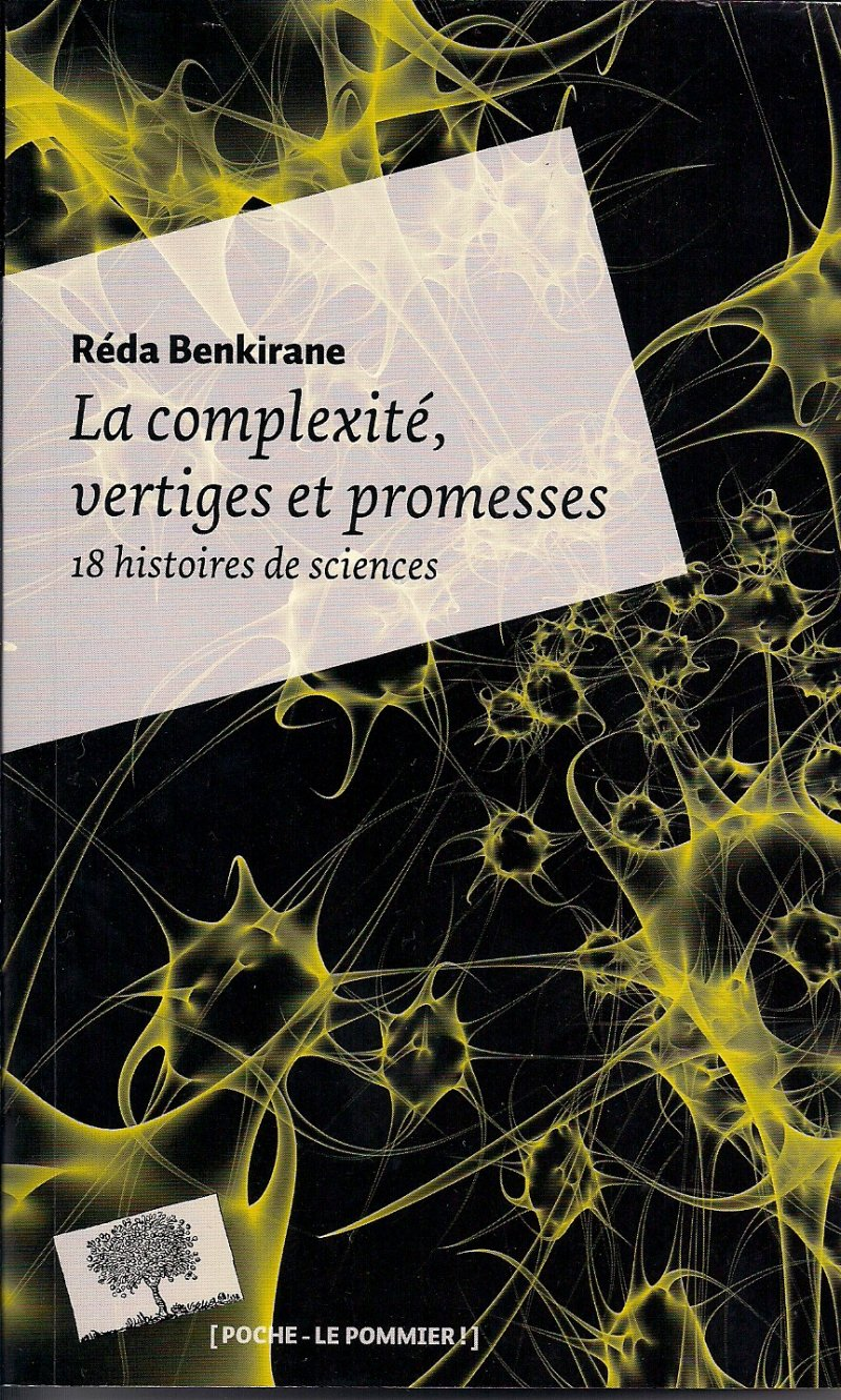Réda Benkirane, La Complexité, vertiges et promesses. Dix-huit histoires de sciences.Paris, Le Pommier, 408 pages, 2013.