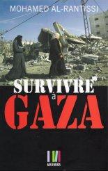 Mohamed Al-Rantissi, Survivre à Gaza, Editions Koutoubia, Paris, 2009